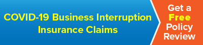 Covid-19 Business Interruption Insurance Claims. Get a free Review